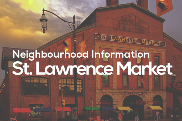 St. Lawrence Market neighbourhood description by top Realtor Jethro Seymour